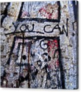 You Can - Berlin Wall  Acrylic Print