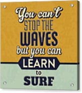 You Can't Stop The Waves Acrylic Print