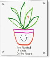 You Planted A Smile- Art By Linda Woods Acrylic Print