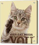 Your Cat Needs You Acrylic Print