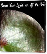 Your Light Acrylic Print