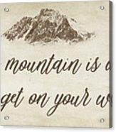 Your Mountain Is Waiting Acrylic Print