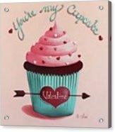 You're My Cupcake Valentine Acrylic Print