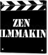 Zen Filmmaking Acrylic Print by The Scott Shaw Poster Gallery