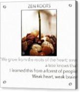 Zen Roots  Acrylic Print