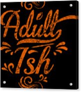 Adult Ish 2 Acrylic Print