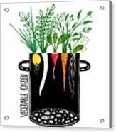 Grow Vegetable Garden And Cook Soup Acrylic Print