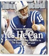 Indianapolis Colts Qb Peyton Manning, 2007 Afc Championship Sports Illustrated Cover Acrylic Print