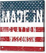 Made In Clayton, Wisconsin Acrylic Print