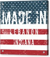 Made In Lebanon, Indiana Acrylic Print