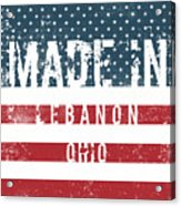 Made In Lebanon, Ohio Acrylic Print