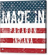 Made In Paragon, Indiana Acrylic Print