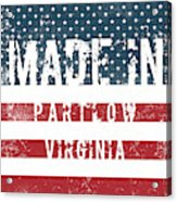 Made In Partlow, Virginia Acrylic Print