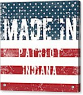 Made In Patriot, Indiana Acrylic Print