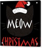 Meow Christmas Distressed Acrylic Print
