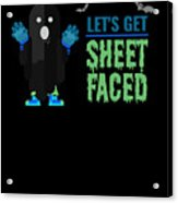 tshirt Lets Get Sheet Faced invert Acrylic Print