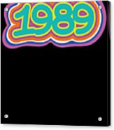 1989 Vintage Grafitti Style Word Art Classic Art Acrylic Print