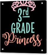 3rd Grade Princess Adorable For Daughter Pink Tiara Princess Acrylic Print