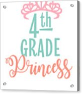 4th Grade Princess Adorable For Daughter Pink Tiara Princess Acrylic Print