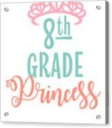 8th Grade Princess Adorable For Daughter Pink Tiara Princess Acrylic Print