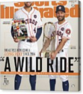 A Wild Ride The Astros Have Come A Long Way Since 2014, And Sports Illustrated Cover Acrylic Print