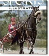Adios Harry, Harness Racing Sports Illustrated Cover Acrylic Print
