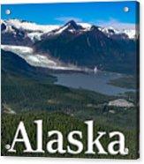 Alaska - Mendenhall Glacier And Auke Lake Acrylic Print