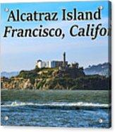 Alcatraz Island, San Francisco, California Acrylic Print