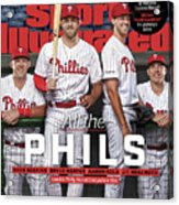 All The Phils 2019 Mlb Season Preview Sports Illustrated Cover Acrylic Print