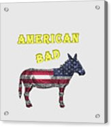American Bad Ass Acrylic Print