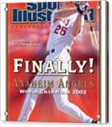 Anaheim Angels Troy Glaus, 2002 World Series Champions Sports Illustrated Cover Acrylic Print