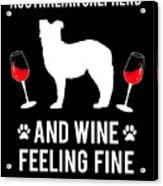 Australian Shepherd And Wine Felling Fine Dog Acrylic Print