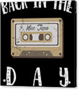 Back In The Day 80s Cassette Funny Old Mix Tape Acrylic Print