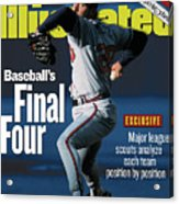 Baseballs Final Four Will John Smoltz And The Braves Hold Sports Illustrated Cover Acrylic Print