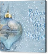 Believe In The Magic - Hope Valley Art Acrylic Print