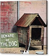 Beware Of Dog Sign With Small Dog Acrylic Print