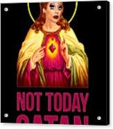 Bianca Del Rio Not Today Satan Acrylic Print