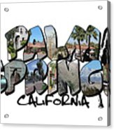 Big Letter Palm Springs California Acrylic Print