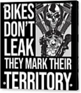 Bikes Dont Leak Oil They Mark Territory Skull Acrylic Print