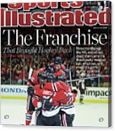 Blackhawks The Franchise That Brought Hockey Back Sports Illustrated Cover Acrylic Print