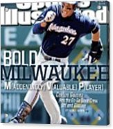 Bold Milwaukee Maddeningly Valuable Player Sports Illustrated Cover Acrylic Print