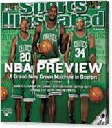 Boston Celtics Kevin Garnett, Ray Allen, And Paul Pierce Sports Illustrated Cover Acrylic Print