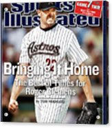Bringing It Home The Best Of Times For Roger Clemens Sports Illustrated Cover Acrylic Print