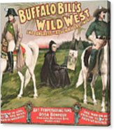 Buffalo Bill And Napoleon - Wild West Advertisement - 1896 Acrylic Print