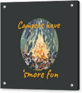 Campers Have Smore Fun Acrylic Print