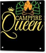 Campfire Queen Camping Caravan Camper Camp Tent Acrylic Print