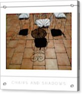 Chairs And Shadows Poster Acrylic Print