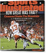 Champs How Great Was That Clemson Climbs The Mountain Sports Illustrated Cover Acrylic Print