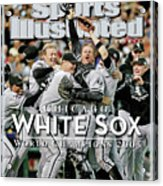 Chicago White Sox, 2005 World Series Champions Sports Illustrated Cover Acrylic Print