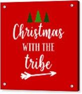 Christmas With The Tribe Acrylic Print